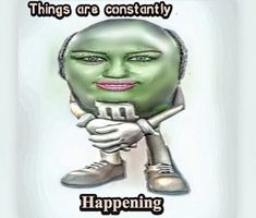 things are constantly happening Memes Humor, Stupid Funny Memes, Haha Funny, Reaction Pictures, Funny Pictures, Funny Images, Quality Memes, Oui Oui, Cursed Images