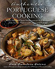 Authentic Portuguese Cooking: More Than 185 Classic Mediterranean-Style Recipes of the Azores, Madeira and Continental Portugal by Ana Patuleia Ortins Potato Recipes, Bread Recipes, Cooking Recipes, Roast Recipes, Portuguese Recipes, Portuguese Food, Portuguese Sausage, Pot Roast, Stuffed Peppers
