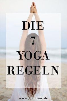 Entspannen Sie sich richtig - mit unseren sechs Yoga-Übungen #yoga #regeln #übungen #howto #entspannung #glamour #glamourgermany