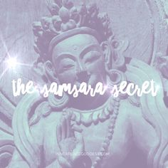 The Samsara Secret