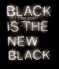 BLACK IS THE NEW BLACK - HUMOR ME