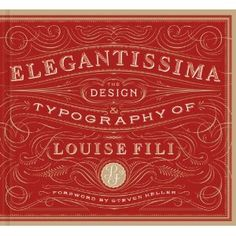Looking forward to Elegantissima: The Design and Typography of (lovely CPDF speaker) Louise Fili - August 2012