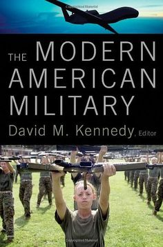 """The modern American military"" edited by David M. Kennedy"