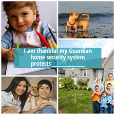 Fill in the Blank: I am thankful my Guardian home security system protects ____________