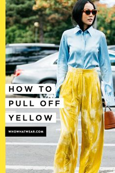 Wearing yellow can be tricky—here's the fashion girl way to wear the bold color.
