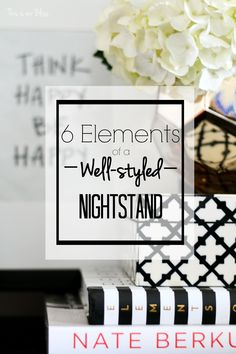how to style a nightstand - 6 elements of well-styled nightstand - bedside table styling tips - This is our Bliss