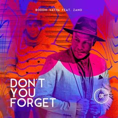 Boddhi Satva - Don't You Forget (feat. Zano) (Afro House) 2017 | Download ~ Alpha Zgoory | Só9dades