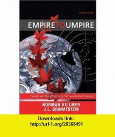Empire to Umpire Canada and the World into the 21st Century, 2e (9780176104207) Norman Hillmer, J.L. Granatstein , ISBN-10: 0176104208  , ISBN-13: 978-0176104207 ,  , tutorials , pdf , ebook , torrent , downloads , rapidshare , filesonic , hotfile , megaupload , fileserve
