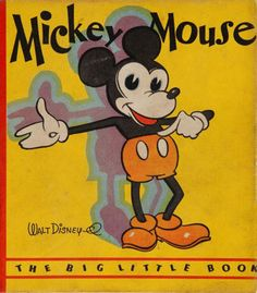 Cover art for the Mickey Mouse entry into the Big Little Book series, based on the popular Walt Disney cartoon and comic character, published by Whitman, United States, by Floyd Gottfredson. Mickey Mouse And Friends, Mickey Minnie Mouse, Disney Mickey, Walt Disney, Vintage Children's Books, Vintage Toys, Antique Toys, Vintage Antiques, Vintage Mickey