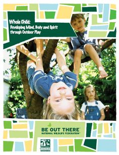 Whole Child Report: Developing Mind, Body and Spirit through Outdoor Play by National Wildlife Federation via slideshare Outdoor Learning, Outdoor Play, Outdoor Stuff, Learning Through Play, Kids Learning, Early Education, Stressed Out, Early Childhood, Wildlife