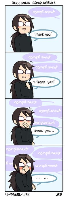 Receiving compliments makes me really happy, but at the same time it's kind of awkward sometimes. But it's still makes me feel great!