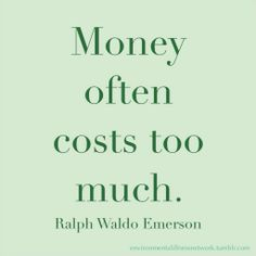Truth be told...  Greed sometimes costs us our retirement nest egg, sometimes our health, sometimes our very lives; and sometimes it contaminates our planet to a point where there is no way to fix it.