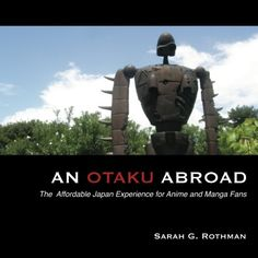 An Otaku Abroad: The Affordable Japan Experience for Anime and Manga Fans - http://www.learnjourney.com/travel-asia-discount-resources-books-guides-free-shipping/travel-japan-discount-resources-books-guides-free-shipping/an-otaku-abroad-the-affordable-japan-experience-for-anime-and-manga-fans/