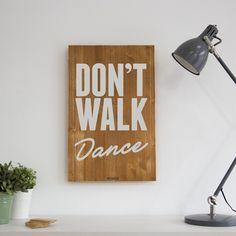 Cuadro de Madera Woody L Don't Walk Dance