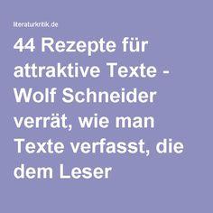 44 Rezepte für attraktive Texte - Wolf Schneider verrät, wie man Texte verfasst, die dem Leser schmecken : literaturkritik.de