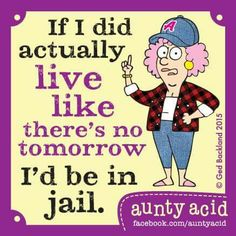 I don't know about being in jail but I'd be broke !!!