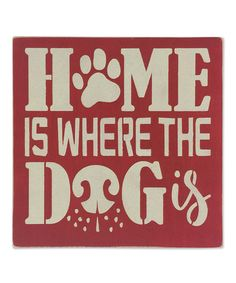 This 'Home Is Where the Dog Is' Wall Sign by Sara's Signs is perfect! #zulilyfinds