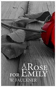 A Rose for Emily by William Faulkner: Short Story Read Literary Fiction, Fiction Books, A Rose For Emily, William Faulkner, Need Money, Short Stories, Names, Club, Reading