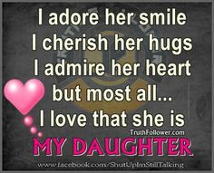 I love my little girl quotes and i love my daughter quotes adore her smile. Love My Daughter Quotes, My Beautiful Daughter, Daughter Love, Daughter Poems, Love My Family Quotes, Family Poems, Mother Daughters, Beautiful Babies, Love My Kids
