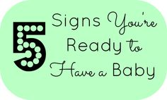 5 LOL-worthy signs you're ready to have a baby