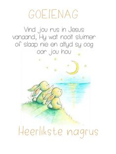Good Night Greetings, Goeie Nag, Afrikaans Quotes, Sleep Tight, Affirmations, Messages, Night Night, Inspiration, Biblical Inspiration