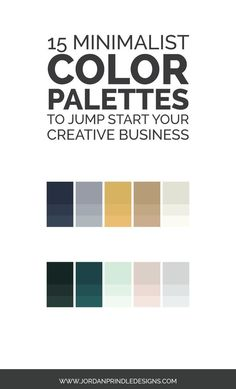 15 Minimalist Color Palettes to Jump Start Your Creative Business | When you are launching a business the details quickly become overwhelming. This blog post, walks you through 15 color palettes that share color theory, color schemes and brand adjectives to help you make the right choice. Keep reading at www.jordanprindledesigns.com #branddesigner #websitedesigner