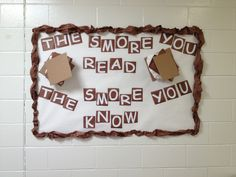 "Library bulletin board ""the s'more you read, the s'more you know"""