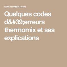 Quelques codes d'erreurs thermomix et ses explications