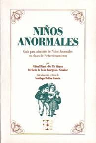 Niños anormales : guía para admisión de niños anormales en clases de perfeccionamiento / Alfred Binet y Theodore Simon; introducción crítica de Santiago Molina García