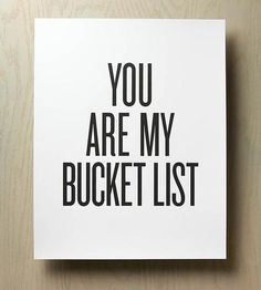 You Are My Bucket List Print | This 'You Are My Bucket List' art print is handmade from archi... | Posters