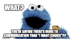 "What? You're saying there's more to communication than ""I want cookie""? #ICanDoMoreThanRequest Lauren S. Enders, MA, CCC-SLP"