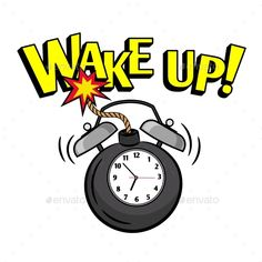 Buy Wakeup Bomb Clock by ssstocker on GraphicRiver. Vector alarm timepiece morning reminder with wake up text isolated on white background Alarm Clock Design, Wake Up, Card Making, How To Apply, Time Timer, Vector Graphics, Exercises, Comic Books, Shape