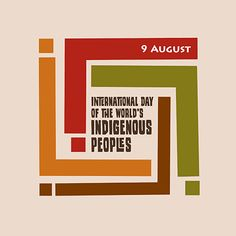 International Day of the World's Indigenous Peoples  August 9th