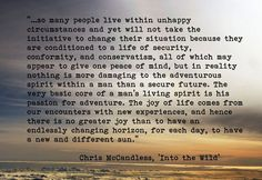 From Book and Movie, 'Into the Wild' by Chris McCandless