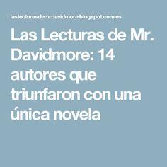 Las Lecturas de Mr. Davidmore: 14 autores que triunfaron con una única novela