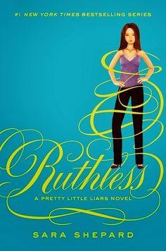 RUTHLESS, SAGA PRETTY LITTLE LIARS, SARA SHEPARD http://bookadictas.blogspot.com/search?updated-max=2014-07-05T01:49:00-04:30