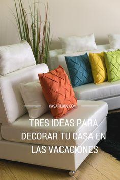 Tres ideas para decorar tu casa en las vacaciones  www.casafebus.com