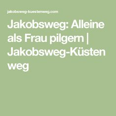 Jakobsweg: Alleine als Frau pilgern | Jakobsweg-Küstenweg Trekking, Adventure Time, Backpacking, Places To Go, Traveling, Wanderlust, Hiking, Sport, Outdoor