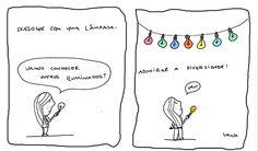 Vana Campos - Projeto Porque Sim! Tirinhas simples, mas cheias de positividade, leveza e bons sentimentos;