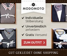 Modomoto.de - Gut gekleidet ohne Shopping https://partners.webmasterplan.com/click.asp?type=b14&bnb=14&ref=389888&js=1&site=14304&b=14&target=_blank&title=Modomoto.de+-+Gut+gekleidet+ohne+Shopping