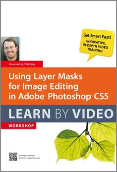 Using Layer Masks for Image Editing in Adobe Photoshop CS5 Learn by Video - http://www.graphicshares.com/using-layer-masks-for-image-editing-in-adobe-photoshop-cs5-learn-by-video/