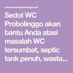 Sedot WC Probolinggo akan bantu Anda atasi masalah WC tersumbat, septic tank penuh, wastafel tersumbat, saluran air dan lain-lain. Biro, Surabaya, Google