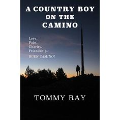 """A Country Boy On The Camino,"" reveals my journey of preparing, partaking, and reflection of walking the Camino de Santiago in 2012. The ..."