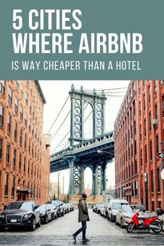 5 Cities Where AirBNB is way cheaper than a hotel | Wise Bread