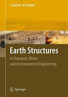 Download free Earth Structures: In Transport Water and Environmental Engineering (Geotechnical Geological and Earthquake Engineering) pdf