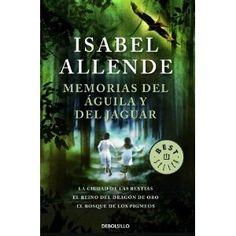 """Isabel Allende """"Memorias del Águila y el Jaguar"""""""