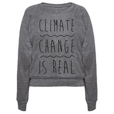 Climate Change Is Real - Climate change is real, it's a fact, proved by science! Global warming exists, there is no denying that! Speak your mind and show off that global warming is real with this climate change, activist, political statement shirt.