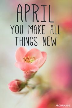 APRIL - You make all things new | www.archana.nl
