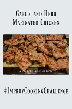 A Day in the Life on the Farm: Garlic and Herb Marinated Chicken Thighs #ImprovCoookingChallenge