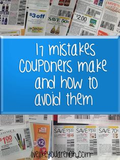 17 Mistakes Couponers Make... [saving money by using coupons smartly]